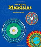 One Million Mandalas: For You to Create, Print, and Color