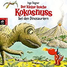 Der kleine Drache Kokosnuss bei den Dinosauriern Hörbuch von Ingo Siegner Gesprochen von: Philipp Schepmann
