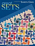 img - for Great Sets: 7 Roadmaps to Spectacular Quilts book / textbook / text book