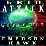 Grid Attack Cyber War - The Trilogy | Emerson Hawk