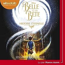 La Belle et la Bête - Histoire éternelle | Livre audio Auteur(s) : Jennifer Donnelly Narrateur(s) : Manon Azem