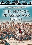 The History of Warfare: The Franco-Prussian War 1870-71