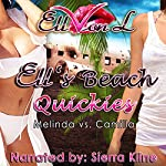 Ell's Beach Quickies: Melinda vs. Camilla: Ell's Quickies, Book 1 | Ell Von L