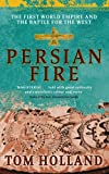 Persian Fire: The First World Empire, Battle for the West (English Edition)