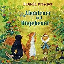 Abenteuer mit Ungeheuer Hörbuch von Daniela Drescher Gesprochen von: Peter Kaempfe