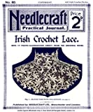 img - for Needlecraft Practical Journal #80 c.1909 - Irish Crochet Lace book / textbook / text book