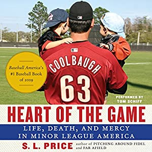 Heart of the Game: Life, Death, and Mercy in Minor League America Audiobook
