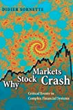 Why Stock Markets Crash: Critical Events in Complex Financial Systems by Sornette, Didier (2004) Paperback