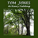 Tom Jones (       UNABRIDGED) by Henry Fielding Narrated by Silvia Cecchini