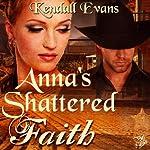 Anna's Shattered Faith | Kendall Evans
