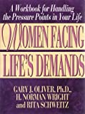 img - for Women Facing Life's Demands: A Workbook for Handling the Pressure Points in Your Life book / textbook / text book