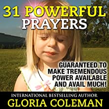 31 Powerful Prayers: Guaranteed to Make Tremendous Power Available and Avail Much (       UNABRIDGED) by Gloria Coleman Narrated by Hillary Hawkins