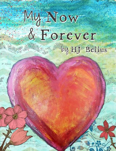 My Now & Forever by HJ Bellus