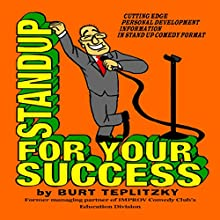 Standup for Your Success Audiobook by Burt Teplitzky Narrated by Burt Alan Teplitzky