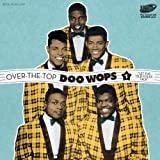 Over The Top Doo Wops Vol. 1 - Let The Old Folks Talk Various Artists