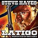 Latigo: The Santa Rosa Saga Audiobook by Steve Hayes Narrated by Don Aday