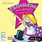 Philomena Wonderpen is a School Camp Star | Ian Bone