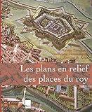 echange, troc Nicolas Faucherre, Guillaume Monsaingeon, Antoine de Roux - Les plans en relief des places du Roy