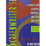 The Screenwriter's Bible: A Complete Guide to Writing, Formatting, and Selling Y ~ David Trottier