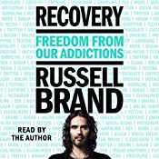 Recovery: Freedom from Our Addictions | [Russell Brand]