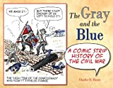 img - for Gray and the Blue, The: A Comic Strip History of the Civil War book / textbook / text book