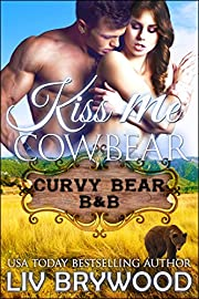Kiss Me Cowbear: A Werebear Paranormal Romance (Curvy Bear B&B Book 1)