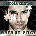 Piece by Piece (       UNABRIDGED) by Teodora Kostova Narrated by George A. Thorn