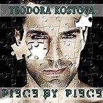 Piece by Piece | Teodora Kostova