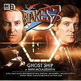 Ghost Ship (Blake's 7: Classic Audio Adventures)