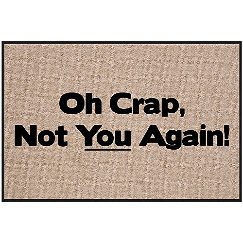 High Cotton Oh Crap Not You Again Funny Unwelcome Doormat - Made In The USA