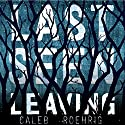 Last Seen Leaving Audiobook by Caleb Roehrig Narrated by Josh Hurley