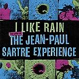 I Like Rain: Story of the Jean-Paul Sartre Exp.