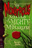 By Ahmet Zappa The Monstrous Memoirs of a Mighty McFearless (1st First Edition) [Hardcover]