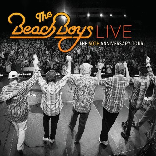 Beach Boys - The Beach Boys Live - The 50th Anniversary Tour - Zortam Music
