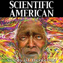 Scientific American: Seeds of Dementia (       UNABRIDGED) by Larry C. Walker, Mathias Jucker Narrated by Mark Moran