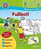 Image de Mitmach-Heft Fußball: Malen, Rätseln, Stickern für Fans ab 4 Jahren (WAS IST WAS Junior Mitmach-Hefte)