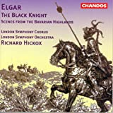Elgar: Black Knight (The) / Scenes From the Bavarian Highlands