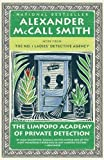Alexander McCall Smith The Limpopo Academy of Private Detection (No. 1 Ladies Detective Agency) by McCall Smith, Alexander Reprint edition (2013)
