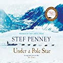 Under a Pole Star Audiobook by Stef Penney Narrated by To Be Announced