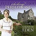 Seeking Persephone Audiobook by Sarah M. Eden Narrated by Aubrey Warner