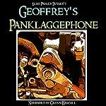 Geoffrey's Panklaggephone | Ellis Parker Butler