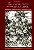 img - for The Four Horsemen of the Apocalypse: Religion, War, Famine and Death in Reformation Europe book / textbook / text book