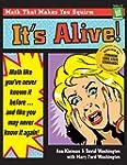 It's Alive!: Math Like You've Never K...