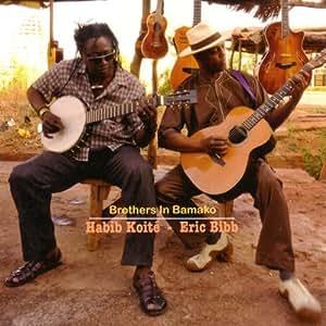 Brothers in Bamako - Eric Bibb & Habib Koite