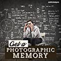 Get a Photographic Memory: Remember Everything in Crisp Detail, with Subliminal Messages Speech by  Subliminal Guru Narrated by  Subliminal Guru