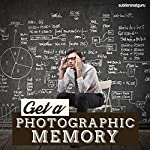 Get a Photographic Memory: Remember Everything in Crisp Detail, with Subliminal Messages |  Subliminal Guru