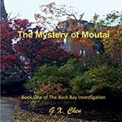 The Mystery of Moutai: Back Bay Investigation, Book 1 | G.X. Chen