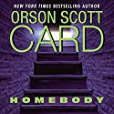 Homebody (       UNABRIDGED) by Orson Scott Card Narrated by Stefan Rudnicki
