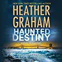 Haunted Destiny: Krewe of Hunters, Book 18 Audiobook by Heather Graham Narrated by Luke Daniels