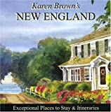 Karen Brown's New England 2010: Exceptional Places to Stay & Itineraries (Karen Brown's New England: Exceptional Places to Stay & Itineraries)